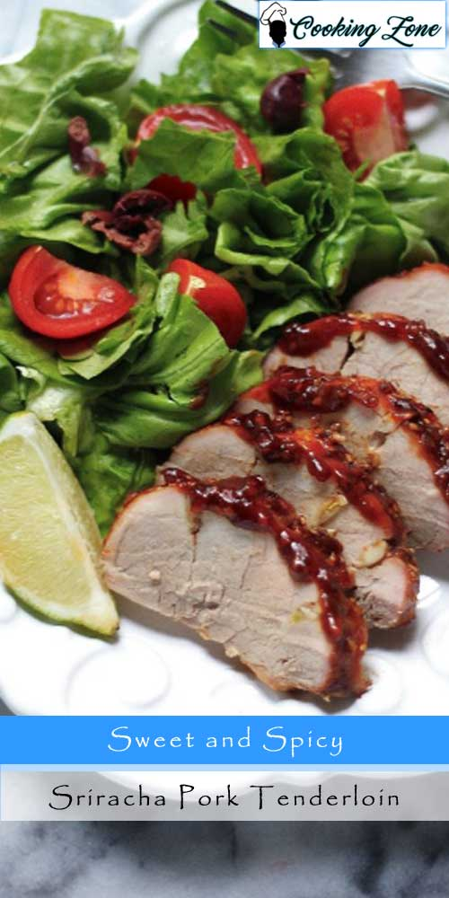 Sweet and Spicy Sriracha Pork Tenderloin