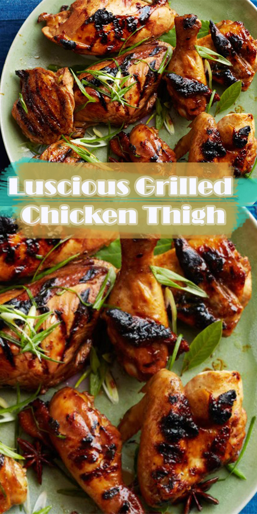 Luscious Grilled Chicken Thigh